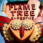 29 Days: Flame Tree Barbecue