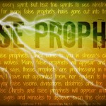Prayers for the Week – Beware False Prophets!