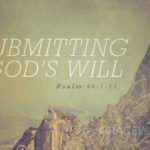 Prayers for the Week: Submitting to God's Will